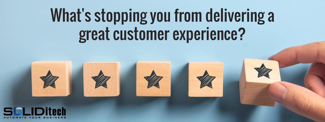 What's stopping you from delivering a great customer experience?