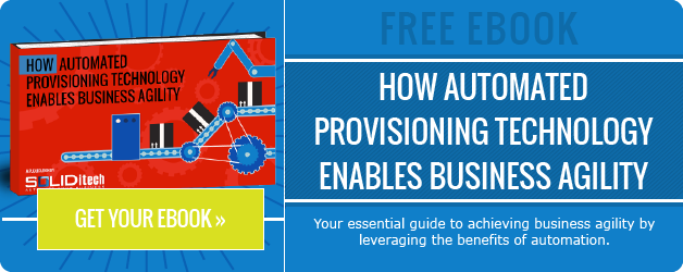 How Automated Provisioning Technology Enables Business Agility